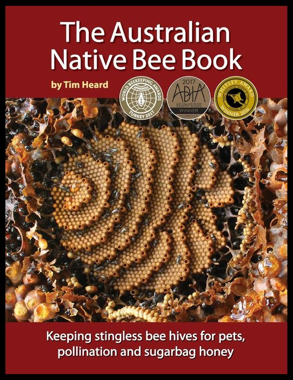 The Australian Native Bee Book - Tim Heard